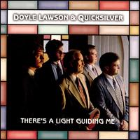There's a Light Guiding Me - Doyle Lawson & Quicksilver