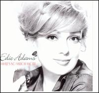 There's So Much More - Edie Adams