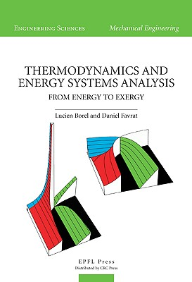 Thermodynamics and Energy Systems Analysis: From Energy to Exergy - Borel, Lucien