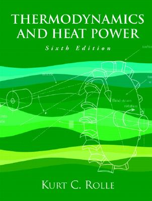 Thermodynamics and Heat Power - Rolle, Kurt C
