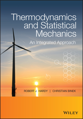 Thermodynamics and Statistical Mechanics: An Integrated Approach - Hardy, Robert J