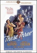 These Three - William Wyler