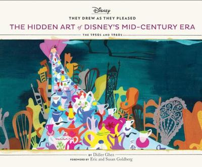 They Drew as They Pleased Vol 4: The Hidden Art of Disney's Mid-Century Era (Disney Art Books, Gifts for Disney Lovers) - Ghez, Didier, and Goldberg, Eric (Foreword by), and Goldberg, Susan (Foreword by)