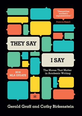 """they Say / I Say"": The Moves That Matter in Academic Writing - Graff, Gerald, and Birkenstein, Cathy"
