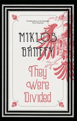They Were Divided - Banffy, Miklos, and Thursfield, Patrick (Translated by)