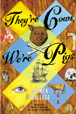 They're Cows, We're Pigs - Boullosa, Carmen, and Chambers, Leland H (Translated by)