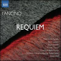 Thierry Lancino: Requiem - Heidi Grant Murphy (soprano); Nicolas Courjal (bass); Nora Gubisch (mezzo-soprano); Stuart Skelton (tenor);...