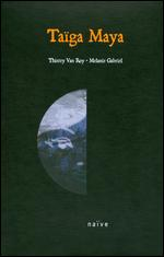 Thierry Van Roy/Melanie Gabriel: Ta�ga Maya -