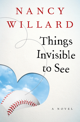 Things Invisible to See - Willard, Nancy