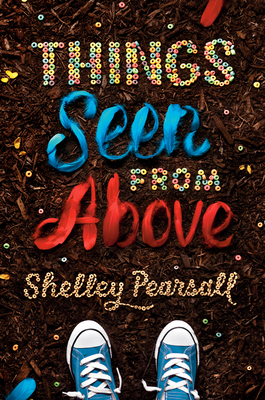 Things Seen from Above - Pearsall, Shelley