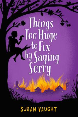 Things Too Huge to Fix by Saying Sorry - Vaught, Susan