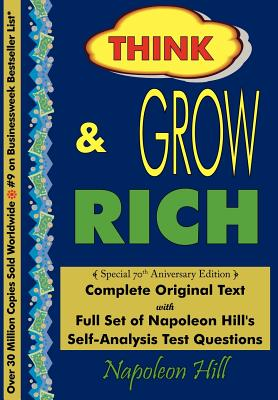 Think and Grow Rich - Complete Original Text: Special 70th Anniversary Edition - Hill, Napoleon