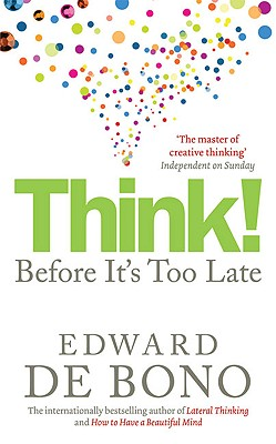 Think!: Before It's Too Late - Bono, Edward De