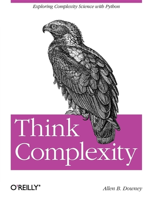 Think Complexity - Downey, Allen B
