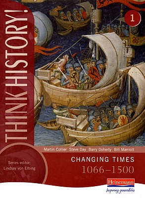 Think History: Changing Times 1066-1500 Core Pupil Book 1 -