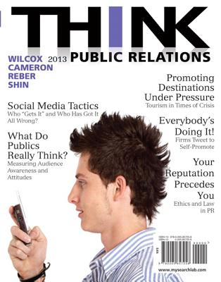 Think Public Relations - Wilcox, Dennis L., and Cameron, Glen T., and Reber, Bryan H.