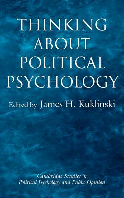 Thinking about Political Psychology - Kuklinski, James H (Editor)