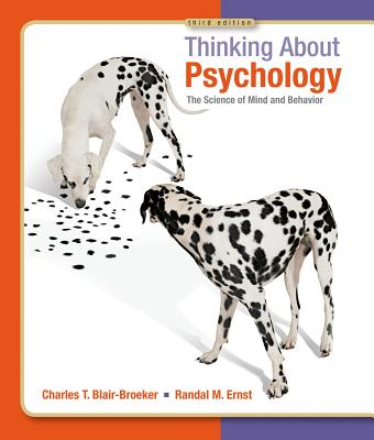 Thinking about Psychology: The Science of Mind and Behavior - Blair-Broeker, Charles T, and Ernst, Randal M