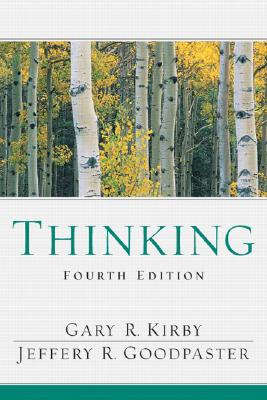 Thinking: An Interdisciplinary Approach to Critical and Creative Thought - Kirby, Gary R, and Goodpaster, Jeffery R