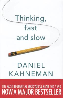Thinking Fast and Slow - Kahneman, Daniel