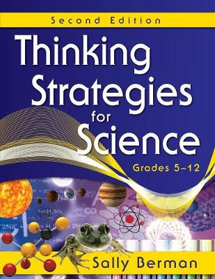 Thinking Strategies for Science, Grades 5-12 - Berman, Sally, Dr.