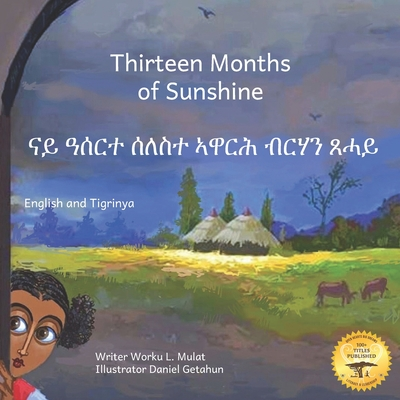Thirteen Months of Sunshine: Ethiopia's Unique Calendar in Tigrinya and English - Ready Set Go Books, and Bacon, Beth Abate (Editor)