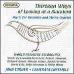 Thirteen Ways of Looking at a Blackbird: Music for Recorder & String Quartet