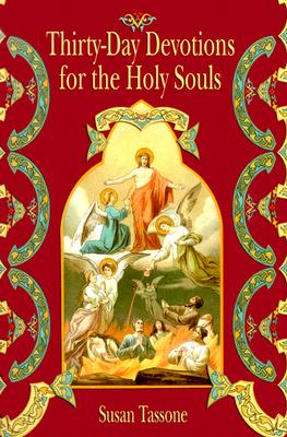 Thirty-Day Devotions for the Holy Souls - Tassone, Susan