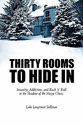 Thirty Rooms to Hide in - Sullivan, MR Luke Longstreet