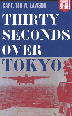 Thirty Seconds Over Tokyo - Lawson, Ted W, and Mersky, Peter (Foreword by)