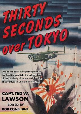 Thirty Seconds Over Tokyo - Lawson, Ted W