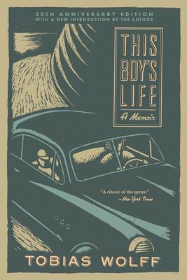 This Boy's Life (30th Anniversary Edition): A Memoir - Wolff, Tobias