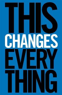 This Changes Everything: Capitalism vs. the Climate - Klein, Naomi