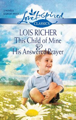 This Child of Mine and His Answered Prayer - Richer, Lois
