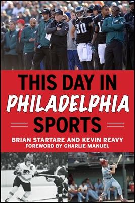 This Day in Philadelphia Sports - Startare, Brian