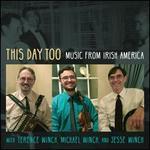 This Day Too: Music From Irish America