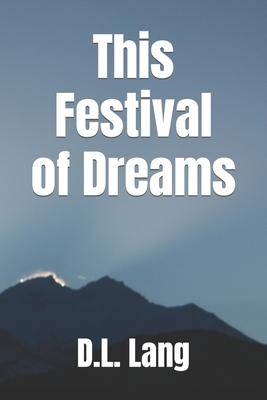 This Festival of Dreams - Lang, D L