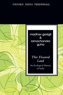 This Fissured Land, Second Edition: An Ecological History of India - Gadgil, Madhav, and Guha, Ramachandra