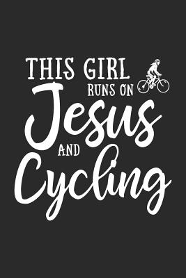 This Girl Runs On Jesus And Cycling: Journal, Notebook - D, N