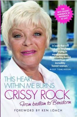 This Heart within Me Burns - Crissy Rock: From Bedlam to Benidorm - Rock, Crissy