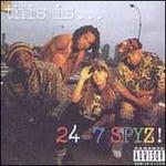 This Is...24-7 Spyz!