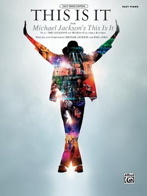 This Is It: From Michael Jackson's This Is It (Easy Piano), Sheet - Alfred Publishing, and Jackson, Michael, and Anka, Paul (Composer)