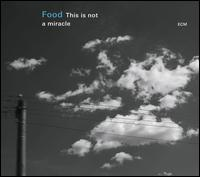 This Is Not a Miracle - Food