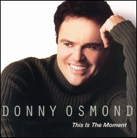 This Is the Moment - Donny Osmond