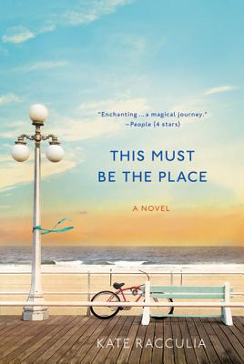This Must Be the Place - Racculia, Kate