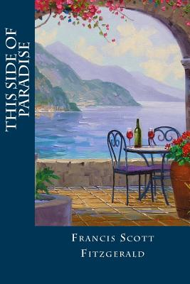 This Side of Paradise - Fitzgerald, Francis Scott, and Montoto, Natalie (Editor)