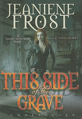 This Side of the Grave - Frost, Jeaniene, and Gilbert, Tavia (Read by)