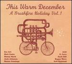 This Warm December: A Brushfire Holiday, Vol. 1 - Various Artists