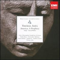 Thomas Adès: America - A Prophecy - Christopher Bowers-Broadbent (organ); Christopher Maltman (baritone); Claron McFadden (soprano); Composers Ensemble;...