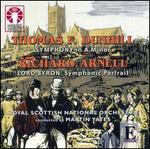 Thomas F. Dunhill: Symphony in A minor; Richard Arnell: Lord Byron